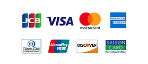 JCB、VISA、mastercard、AMERICAN EXPRESS、Diners Club INTERNATIONAL、UnionPay、DISCOVER、SAISON CARD INTERNATIONAL